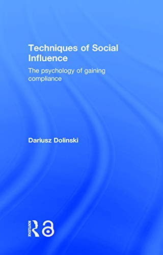 9781138815179: Techniques of Social Influence: The psychology of gaining compliance