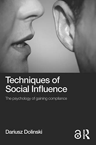 9781138815193: Techniques of Social Influence: The psychology of gaining compliance