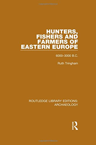 9781138815254: Hunters, Fishers and Farmers of Eastern Europe, 6000-3000 B.C. (Routledge Library Editions: Archaeology) (Volume 21)