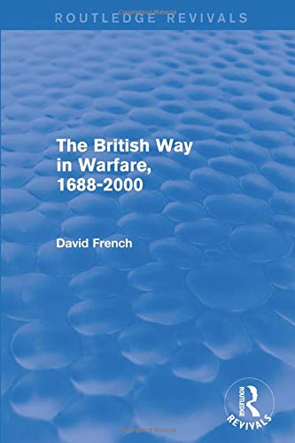 9781138815445: The British Way in Warfare 1688 - 2000 (Routledge Revivals)