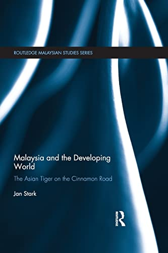 Malaysia and the Developing World; The Asian Tiger on the Cinnamon Road: STARK, JAN