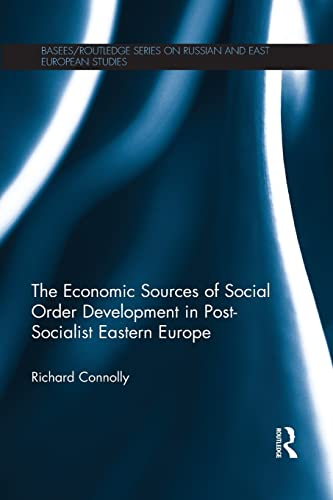 9781138815766: The Economic Sources of Social Order Development in Post-Socialist Eastern Europe