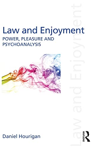 9781138815964: Law and Enjoyment: Power, Pleasure and Psychoanalysis (Discourses of Law)