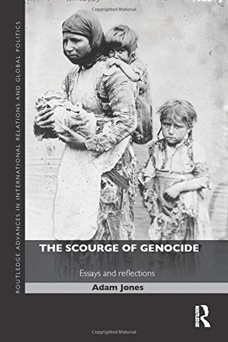 9781138815988: The Scourge of Genocide: Essays and Reflections (Routledge Advances in International Relations and Global Politics)