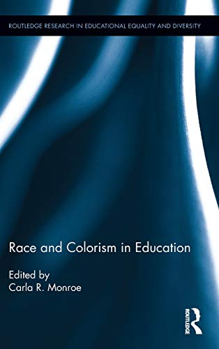 9781138816268: Race and Colorism in Education (Routledge Research in Educational Equality and Diversity)