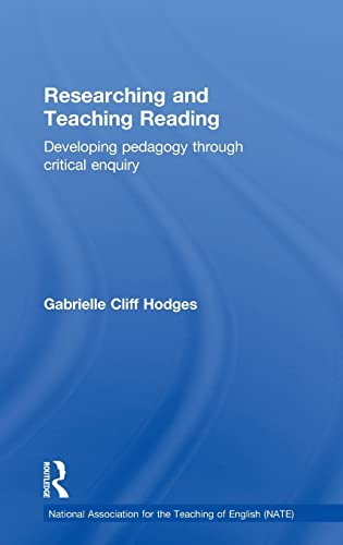 9781138816541: Researching and Teaching Reading: Developing pedagogy through critical enquiry (National Association for the Teaching of English (NATE))