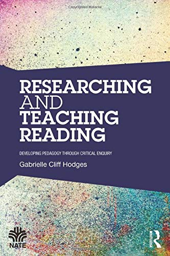 9781138816558: Researching and Teaching Reading: Developing pedagogy through critical enquiry (National Association for the Teaching of English (NATE))