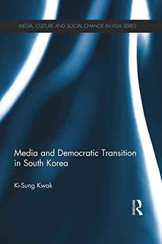 Media and Democratic Transition in South Korea: Ki-Sung Kwak