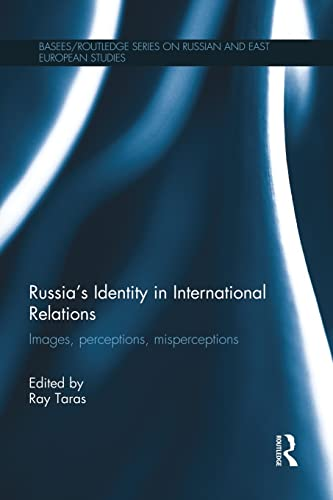 9781138816787: Russia's Identity in International Relations: Images, Perceptions, Misperceptions