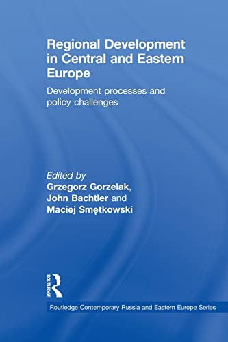 Regional Development in Central and Eastern Europe: Development processes and policy challenges: ...