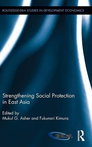 9781138817142: Strengthening Social Protection in East Asia (Routledge-ERIA Studies in Development Economics)