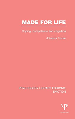 9781138817166: Made for Life (PLE: Emotion): Coping, Competence and Cognition (Psychology Library Editions: Emotion) (Volume 11)