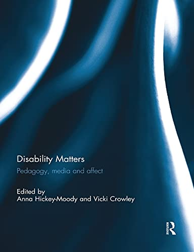 9781138817715: Disability Matters: Pedagogy, media and affect