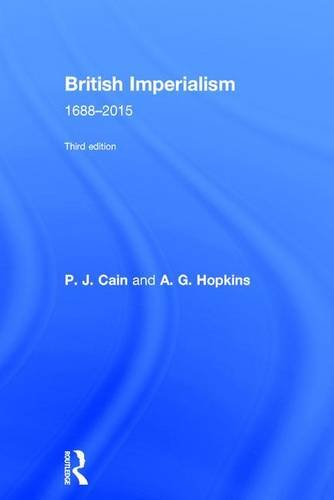 British Imperialism: 1688-2015: Cain, P.J.; Hopkins, A. G.