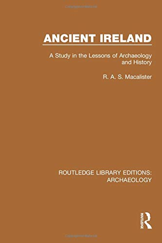 9781138817999: Ancient Ireland: A Study in the Lessons of Archaeology and History