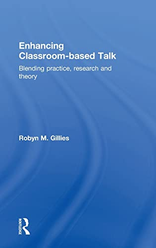 9781138818286: Enhancing Classroom-based Talk: Blending practice, research and theory
