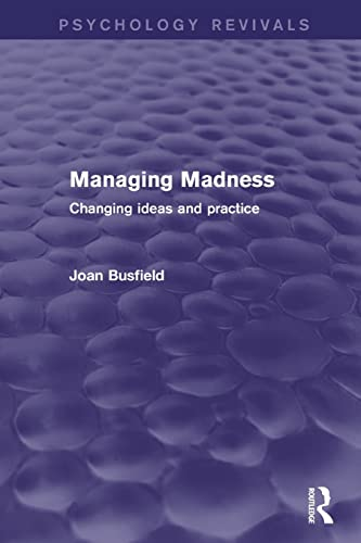 9781138818705: Managing Madness: Changing Ideas and Practice