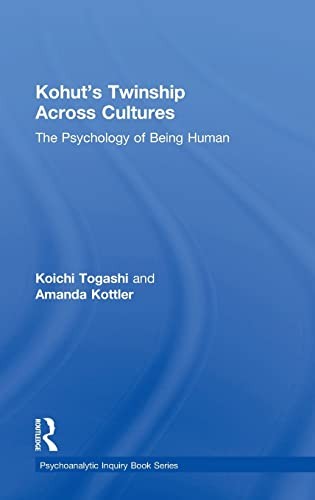 9781138819160: Kohut's Twinship Across Cultures: The Psychology of Being Human (Psychoanalytic Inquiry Book Series)