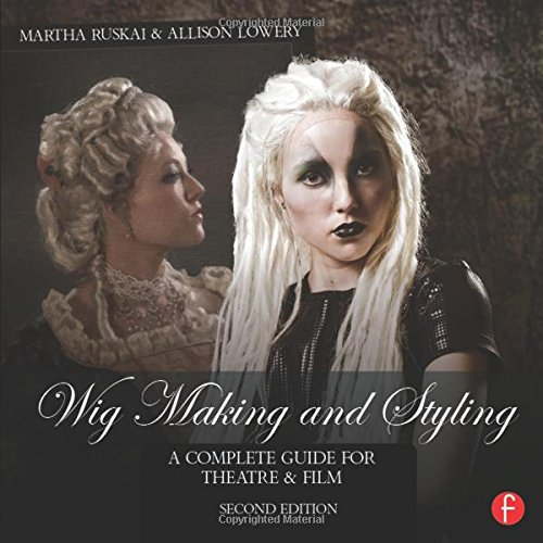 9781138819184: Wig Making and Styling: A Complete Guide for Theatre & Film