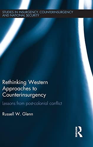 9781138819337: Rethinking Western Approaches to Counterinsurgency: Lessons From Post-Colonial Conflict (Studies in Insurgency, Counterinsurgency and National Security)