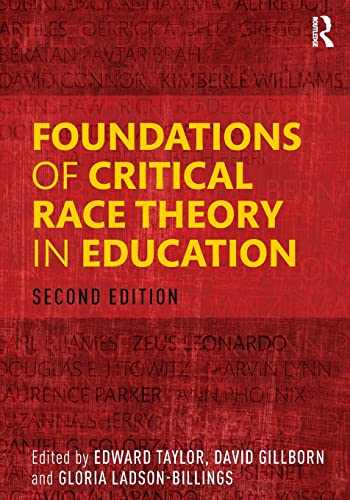 Foundations of Critical Race Theory in Education: Taylor, Edward (Editor)/