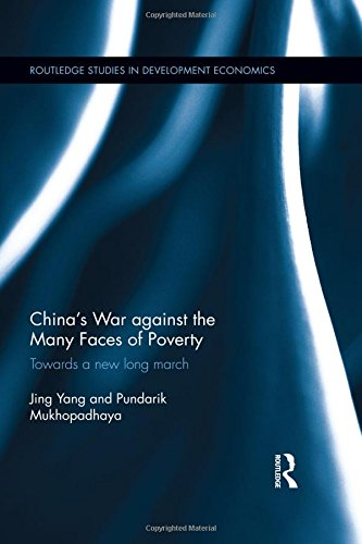 9781138819603: China's War against the Many Faces of Poverty: Towards a new long march (Routledge Studies in Development Economics)