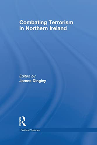 9781138819689: Combating Terrorism in Northern Ireland (Political Violence)