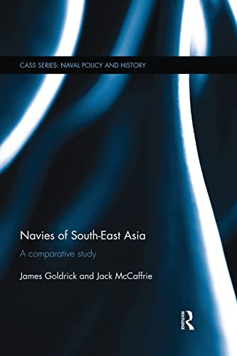 9781138819696: Navies of South-East Asia: A Comparative Study (Cass Series: Naval Policy and History)