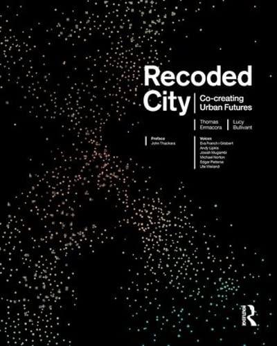 Recoded City : Co-Creating Urban Futures: Thomas Ermacora
