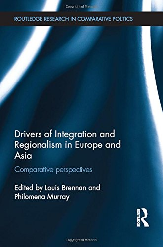 Drivers of Integration and Regionalism in Europe and Asia: Comparative perspectives (Routledge ...