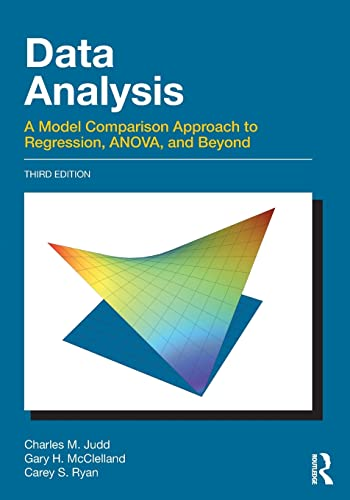 Data Analysis : A Model Comparison Approach: Charles M. Judd,