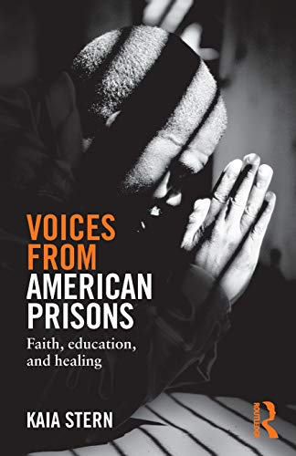 9781138819870: Voices from American Prisons: Faith, Education and Healing