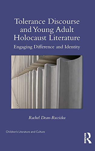 9781138820333: Tolerance Discourse and Young Adult Holocaust Literature: Engaging Difference and Identity (Children's Literature and Culture)