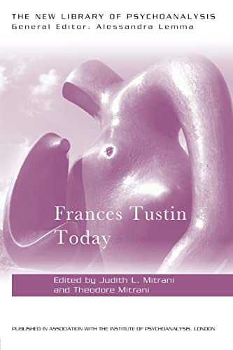 Frances Tustin Today (The New Library of: Jeffrey L. Eaton,