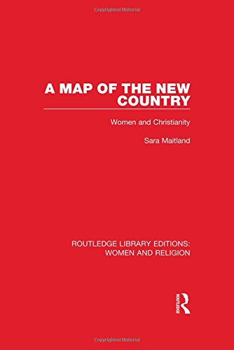 A Map of the New Country: Women and Christianity (Hardback): Sara Maitland