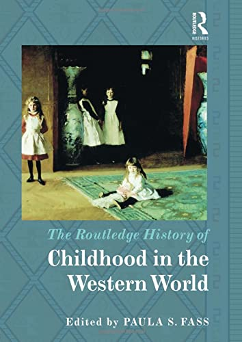 9781138820616: The Routledge History of Childhood in the Western World (Routledge Histories)