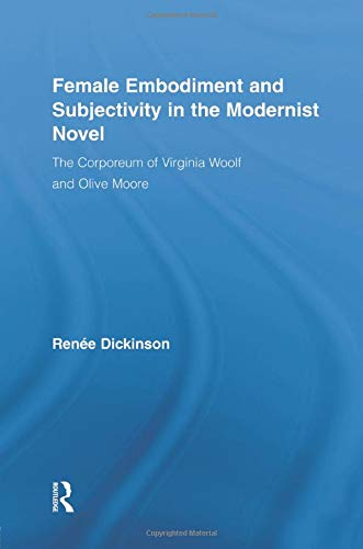 Female Embodiment and Subjectivity in the Modernist Novel: The Corporeum of Virginia Woolf and ...
