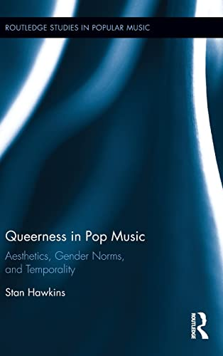 9781138820876: Queerness in Pop Music: Aesthetics, Gender Norms, and Temporality (Routledge Studies in Popular Music)
