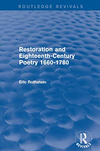 Restoration and Eighteenth-Century Poetry 1660-1780 (Routledge Revivals): ROTHSTEIN, ERIC
