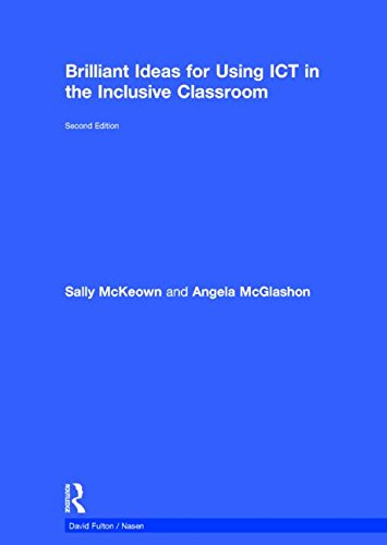 Brilliant Ideas for Using ICT in the Inclusive Classroom (David Fulton / Nasen): McKeown, ...