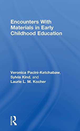 9781138821453: Encounters With Materials in Early Childhood Education (Changing Images of Early Childhood)