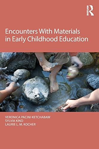 9781138821460: Encounters With Materials in Early Childhood Education (Changing Images of Early Childhood)
