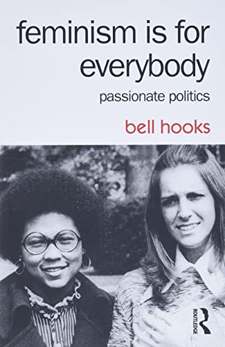 9781138821620: Feminism Is for Everybody: Passionate Politics