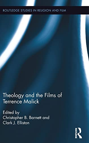 9781138821699: Theology and the Films of Terrence Malick (Routledge Studies in Religion and Film)