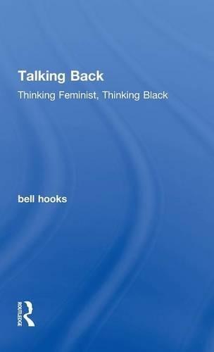 9781138821729: Talking Back: Thinking Feminist, Thinking Black
