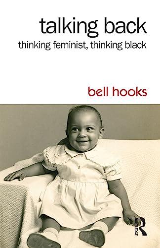 9781138821736: Talking Back: Thinking Feminist, Thinking Black