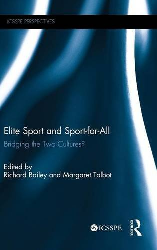 9781138821903: Elite Sport and Sport-for-All: Bridging the Two Cultures? (ICSSPE Perspectives)
