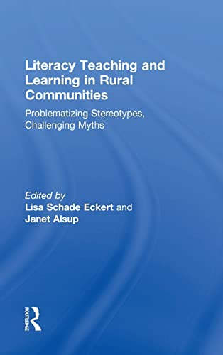 9781138822337: Literacy Teaching and Learning in Rural Communities: Problematizing Stereotypes, Challenging Myths