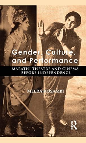 Gender, Culture, and Performance: Marathi Theatre and: KOSAMBI, MEERA