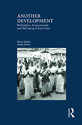 Another Development: Participation, Empowerment and Well-being in Rural India: Sarkar, Runa; Sinha,...